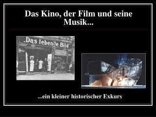 Das Kino, der Film und seine Musik...