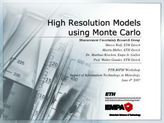 High Resolution Models  using Monte Carlo