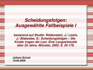 Scheidungsfolgen: Ausgew hlte Fallbeispiele I  basierend auf Studie: Wallenstein, J.