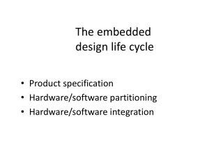 The embedded  design life cycle