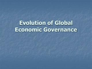 Evolution of Global Economic Governance