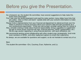 Before you give the Presentation.