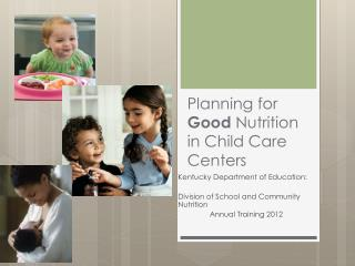 Planning for Good Nutrition in Child Care Centers