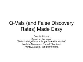 Q-Vals and False Discovery Rates Made Easy