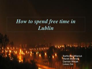 How to spend free time in Lublin