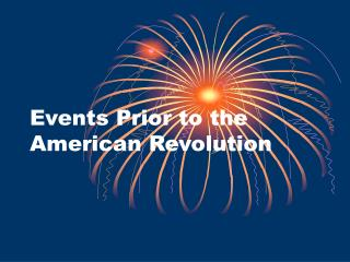 Events Prior to the American Revolution