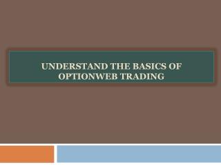 Understand the Basics of OptionWeb Trading