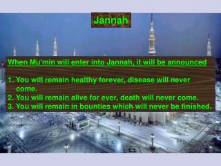 When Mumin will enter into Jannah, it will be announced  1. You will remain healthy forever, disease will never come. 2.