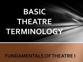 BASIC  THEATRE TERMINOLOGY