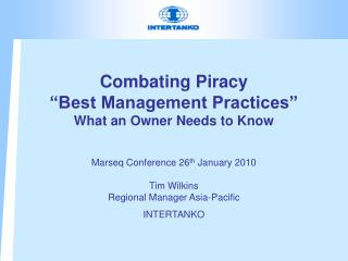 Combating Piracy   Best Management Practices  What an Owner Needs to Know   Marseq Conference 26th January 2010   Tim Wi