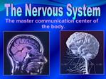 The master communication center of the body.