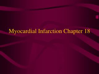 Myocardial Infarction Chapter 18
