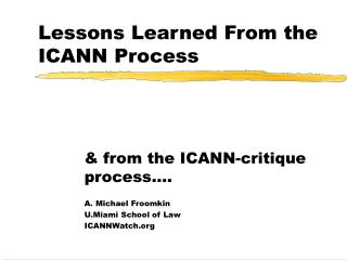 Lessons Learned From the ICANN Process