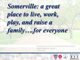 Somerville: a great place to live, work, play, and raise a family .for everyone
