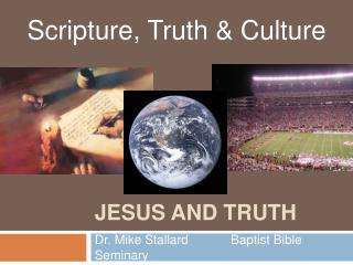 Jesus and truth