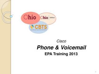 Cisco Phone  Voicemail EPA Training 2013