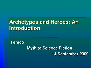 Archetypes and Heroes: An Introduction