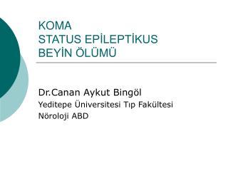 KOMA  STATUS EPILEPTIKUS BEYIN  L M