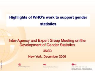 Highlights of WHO s work to support gender statistics