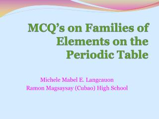 MCQ s on Families of Elements on the Periodic Table