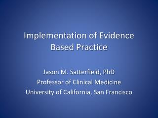 Implementation of Evidence Based Practice