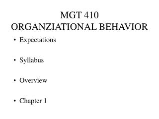 MGT 410 ORGANZIATIONAL BEHAVIOR