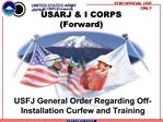 USFJ General Order Regarding Off-Installation Curfew and Training