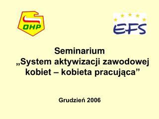 Seminarium   System aktywizacji zawodowej kobiet   kobieta pracujaca    Grudzien 2006