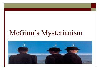 McGinn s Mysterianism
