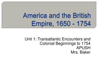 America and the British Empire, 1650 - 1754