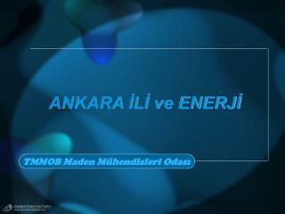 ANKARA ILI ve ENERJI
