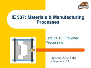 ie 337: materials  manufacturing processes