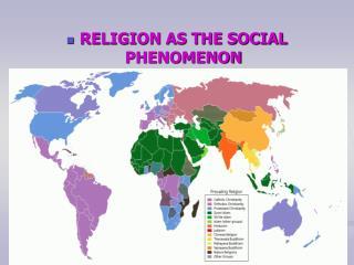 RELIGION AS THE SOCIAL PHENOMENON