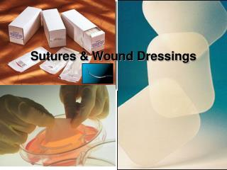 sutures  wound dressings