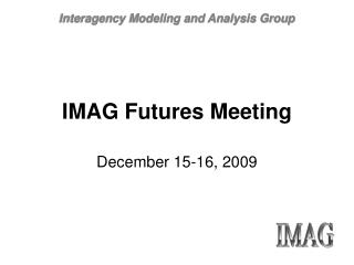 IMAG Futures Meeting