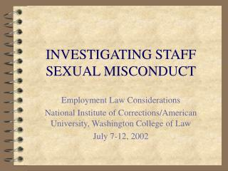 INVESTIGATING STAFF SEXUAL MISCONDUCT