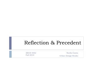 Reflection  Precedent