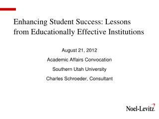 Enhancing Student Success: Lessons from Educationally Effective Institutions