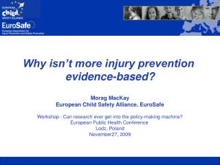 Regional overview of child injuries    Joanne Vincenten European Child Safety Alliance, EuroSafe  EURO Regional Consulta