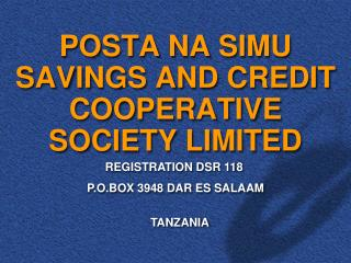 POSTA NA SIMU  SAVINGS AND CREDIT COOPERATIVE SOCIETY LIMITED