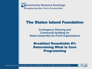 The Staten Island Foundation  Contingency Planning and  Community Building for  Staten Island Not-for-Profit Organizatio