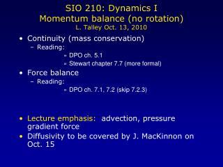 SIO 210: Dynamics I Momentum balance no rotation L. Talley Oct. 13, 2010