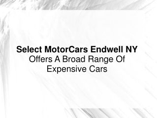 Select MotorCars Endwell NY Offers Broad Range Of Exp. Cars