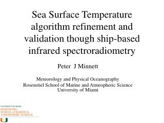 Sea Surface Temperature algorithm refinement and validation though ship-based infrared spectroradiometry
