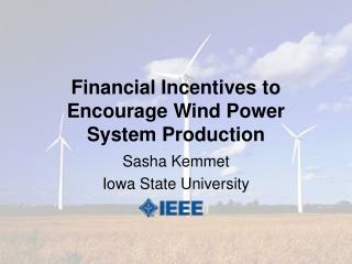 Financial Incentives to Encourage Wind Power System Production