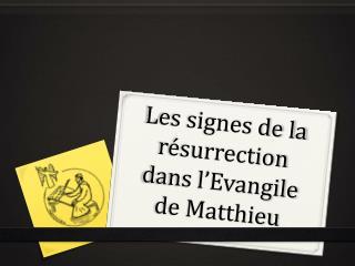 Les signes de la r surrection dans l Evangile de Matthieu