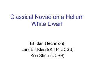 Classical Novae on a Helium White Dwarf