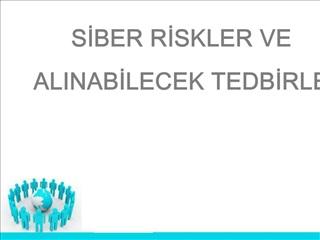 SIBER RISKLER VE ALINABILECEK TEDBIRLER