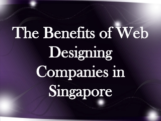 The Benefits of Web Designing Companies in Singapore