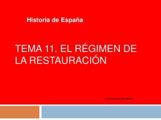 Tema 11. El r gimen de la Restauraci n